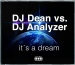 DJ DEAN VS. DJ ANALYZER - ITS A DREAM