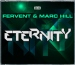 FERVENT & MARC HILL - ETERNITY