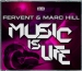 FERVENT & MARC HILL - MUSIC IS LIFE