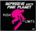 IMPREZIVE MEETS PINK PLANET - PUSH THE LIMITS