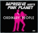 IMPREZIVE MEETS PINK PLANET - ORDINARY PEOPLE