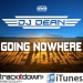 DJ DEAN - GOING NOWHERE