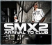 SMX2 - ARRIVAL TO CLUB