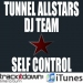 TUNNEL ALLSTARS DJ TEAM - SELF CONTROL