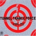 TUNNEL TRANCE FORCE VOL. 22