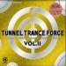 TUNNEL TRANCE FORCE VOL. 11