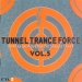 TUNNEL TRANCE FORCE VOL. 5